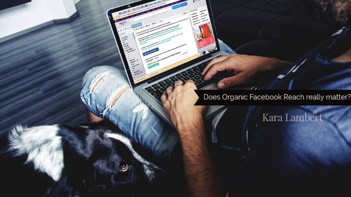 What is Facebook Organic reach and why does it matter Kara Lambert Business Coach