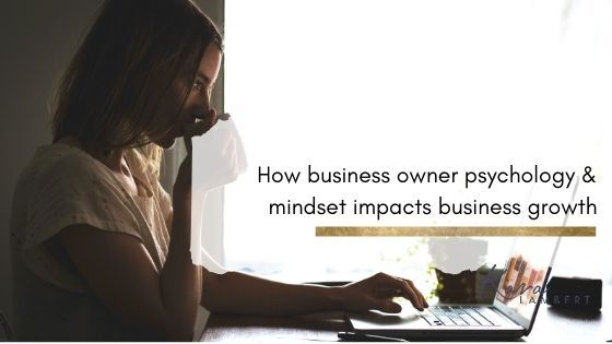 How business owner psychology & mindset impacts business growth