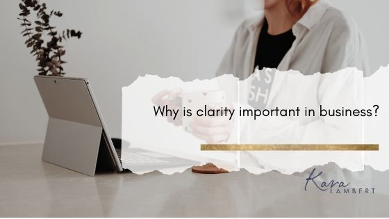 Why clarity is important to your business success
