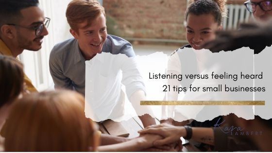 listening versus feeling heard tips for small business