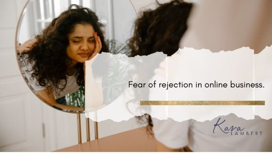 Fear of rejection in online business