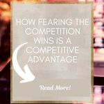 Pin on fearing your competitor can be your competitive advantage in small business