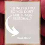 3 things to help you stop taking things personally