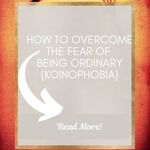 Fear of being ordinary Koinophobia