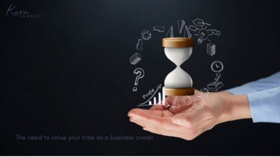 the need to value your time as a business owner