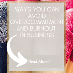 Avoiding over commitment and burn out